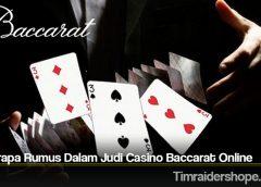 Beberapa Rumus Dalam Judi Casino Baccarat Online
