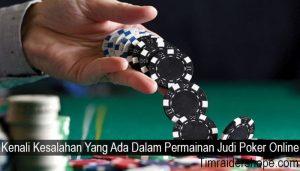 Kenali Kesalahan Yang Ada Dalam Permainan Judi Poker Online