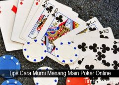 Tips Cara Murni Menang Main Poker Online