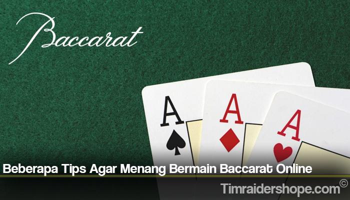 Beberapa Tips Agar Menang Bermain Baccarat Online