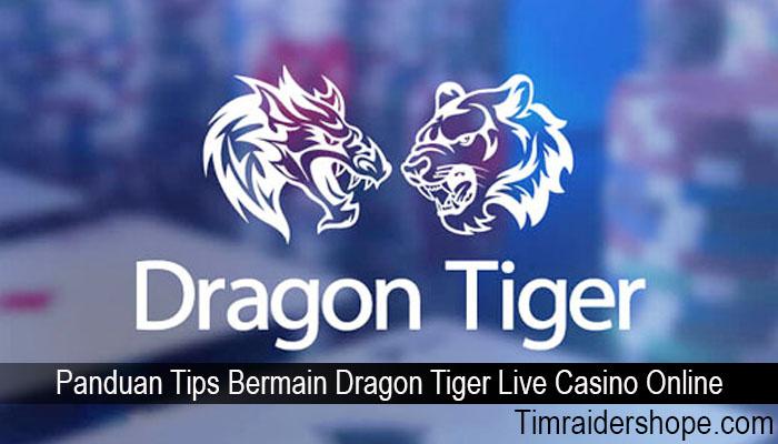 Panduan Tips Bermain Dragon Tiger Live Casino Online