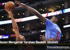 Penjelasan Mengenai Taruhan Basket Sbobet