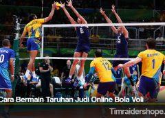 Tata Cara Bermain Taruhan Judi Online Bola Voli