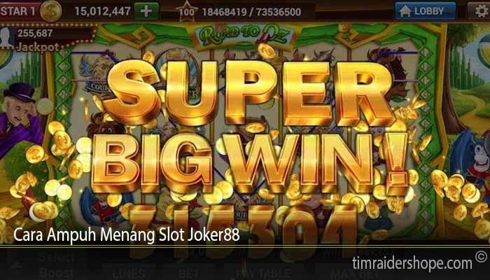 Cara Ampuh Menang Slot Joker88